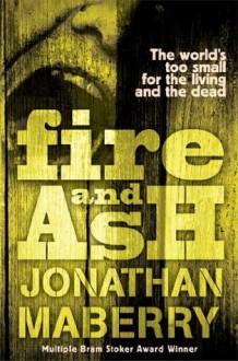 Fire & Ash - Jonathan Maberry