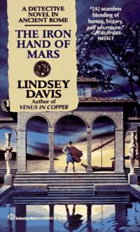 The Iron Hand of Mars - Lindsey Davis