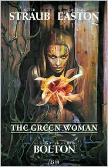 The Green Woman - Peter Straub, Michael Easton, John Bolton