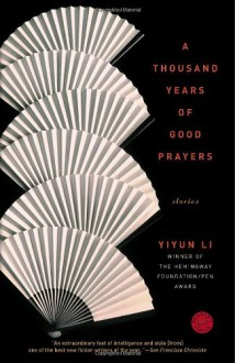 A Thousand Years of Good Prayers - Yiyun Li