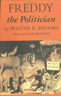 Freddy the Politician - Walter R. Brooks,Kurt Wiese