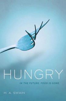 Hungry - H.A. Swain
