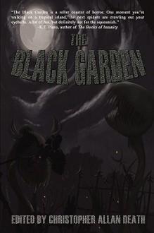 The Black Garden - Aaron A. Polson, David Dunwoody, Jodi Lee, Evan J. Peterson, Sam W. Anderson, Sharon M. White, Allison M. Dickson, Felicity Dowker