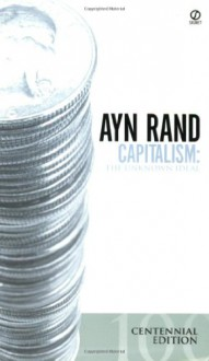 Capitalism: The Unknown Ideal - Ayn Rand, Nathaniel Branden, Alan Greenspan, Robert Hessen