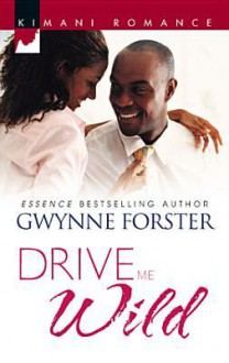 Drive Me Wild - Gwynne Forster