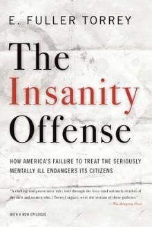 Insanity Offense - E. Fuller Torrey