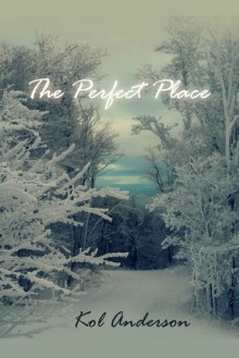 The Perfect Place - Kol Anderson