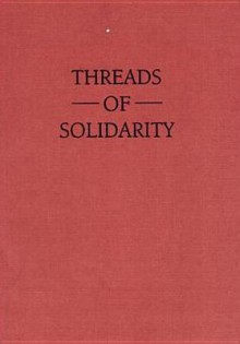 Threads of Solidarity: Women in South African Industry, 1900-1980 - Iris Berger