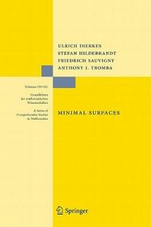 Minimal Surfaces - Ulrich Dierkes, Stefan Hildebrandt, Friedrich Sauvigny, Albrecht Küster, Ruben Jakob