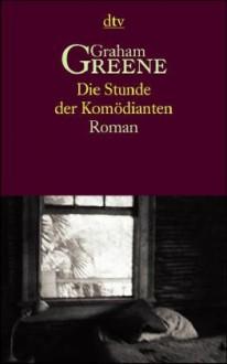 Die Stunde Der Komödianten - Graham Greene, Hilde Spiel