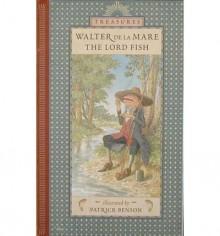 The Lord Fish (Candlewick Treasures) - Walter de la Mare, Patrick Benson