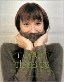 Modern Classics: Knit Over Twenty Timeless Designs - Louisa Harding