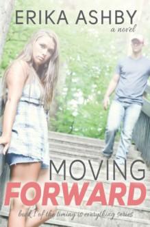 Moving Forward - Erika Ashby, Erika Taylor