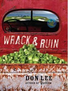 Wrack and Ruin: A Novel - Don Lee