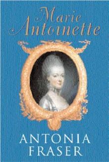 Marie Antoinette - Antonia Fraser