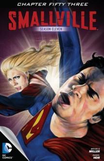 Smallville: Argo, Part 9 - Bryan Q. Miller, Daniel HDR, Rex Lokus, Cat Staggs