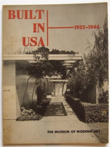 Built in USA: Post-war Architecture - Henry-Russell Hitchcock, Arthur Drexler