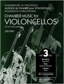 Chamber Music for Four Violoncellos, Volume 3 - Edvard Grieg, Luigi Boccherini, Josef Werner, Pejtsik