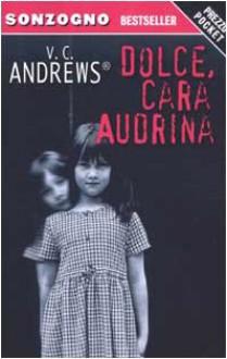 Dolce, cara Audrina - Virginia C. Andrews