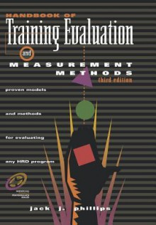 Handbook of Training Evaluation and Measurement Methods Instructor's Guide - Jack J. Phillips