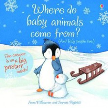 Where Do Baby Animals Come From? (And baby people too.) - Anna Milbourne, Serena Riglietti