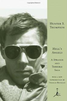 Hell's Angels: A Strange and Terrible Saga - Hunter S. Thompson