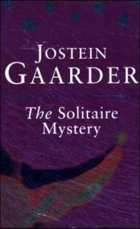 The Solitaire Mystery - Jostein Gaarder, Sarah Jane Hails, Hilde Kramer