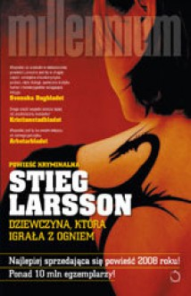 Dziewczyna która igrała z ogniem - Stieg Larsson, Paulina Rosińska