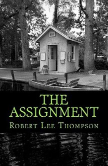 The Assignment - Robert Thompson