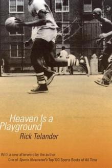 Heaven Is a Playground - Rick Telander