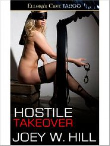 Hostile Takeover - Joey W. Hill