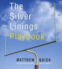 The Silver Linings Playbook (Audiocd) - Matthew Quick, Ray Porter