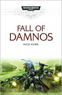 The Fall of Damnos (Warhammer 40,000 Space Marine Battles Series) - Nick Kyme