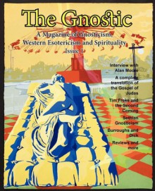 The Gnostic 1: Including Interview with Alan Moore - Andrew Phillip Smith