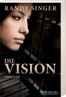 Die Vision - Randy Singer