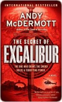 The Secret Of Excalibur - Andy McDermott