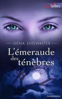 L'émeraude des ténèbres (Les Seigneurs de l'Ombre, #3) - Gena Showalter, Barbara Versini