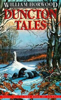 Duncton Tales (Book of Silence, #1) - William Horwood