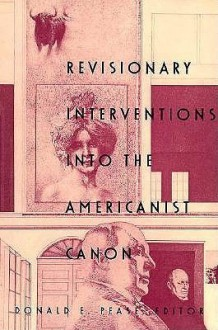 Revisionary Interventions into the Americanist Canon - Donald E. Pease