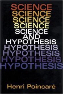 Science and Hypothesis - Henri Poincaré