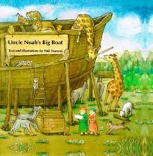 Uncle Noah's Big Boat - Yuki Tsurumi