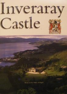 Inveraray Castle: Home Of The Duke Of Argyll - Robert Innes-Smith