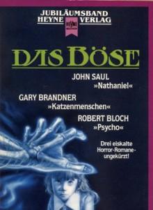 Das Böse : drei eiskalte Horror-Romane-- ungekürzt! - John Saul, Robert Bloch, Gary Brandner