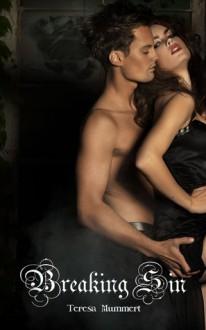 Breaking Sin (Sin Series, #1) - Teresa Mummert