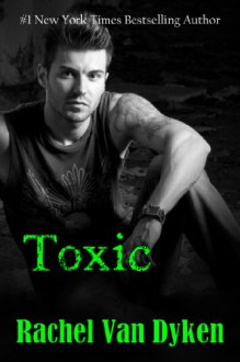 Toxic (The Ruin Series Book 2) - Rachel Van Dyken