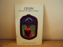 Ogun: Ifa and the Spirit of Iron - John Fa'lokun Penrod, John Fa'lokun Penrod