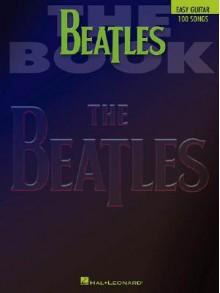 Beatles Book Easy Guitar - Hal Leonard Publishing Company