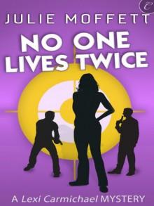 No One Lives Twice - Julie Moffett