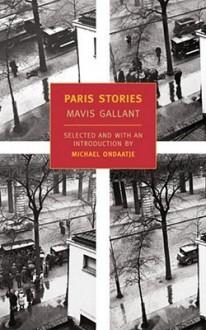 Paris Stories - Mavis Gallant, Michael Ondaatje