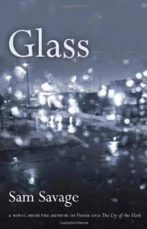 Glass - Sam Savage